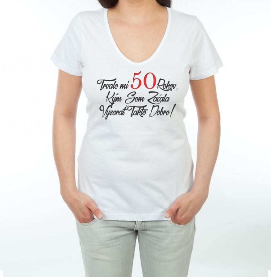 d85c3b7a6445 Dámske tričko - Trvalo mi 50 rokov.